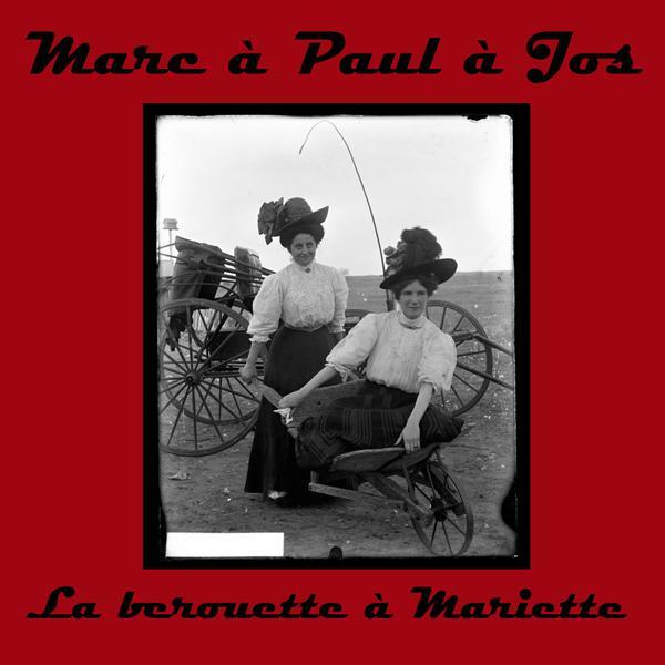 Marc à Paul à Jos - La berouette à Mariette