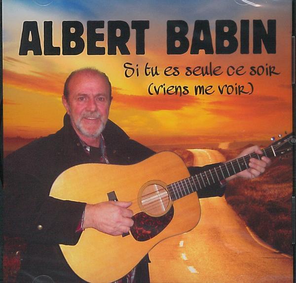 Albert Babin - Si tu es seule ce soir (viens me voir)
