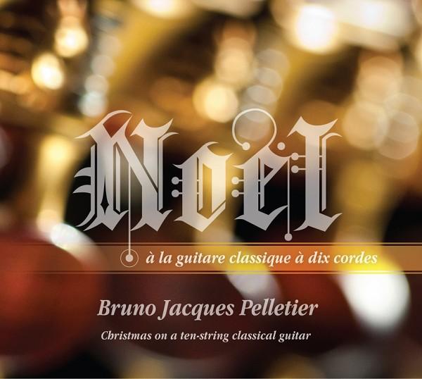 Bruno Jacques Pelletier - Noël à la guitare classique à dix cordes
