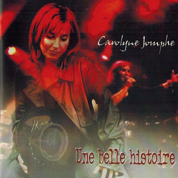 Carolyne Jomphe - Une belle histoire