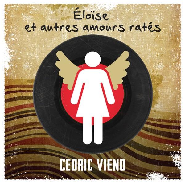 Cédric Vieno - Éloise et autres amours ratés