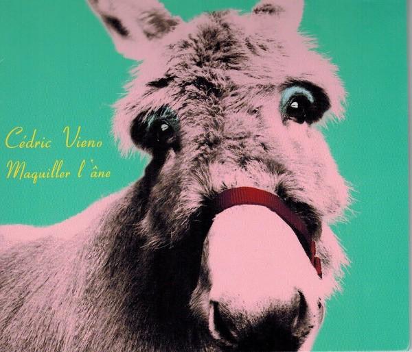 Cédric Vieno - Maquiller l'âne