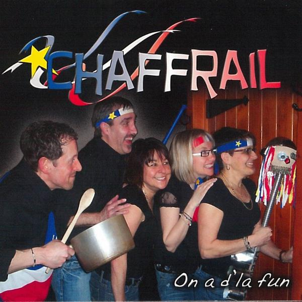 Chaffrail - On a d'la fun