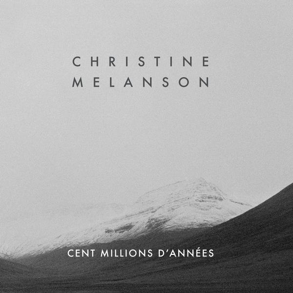 Christine Melanson - Cent millions d'années