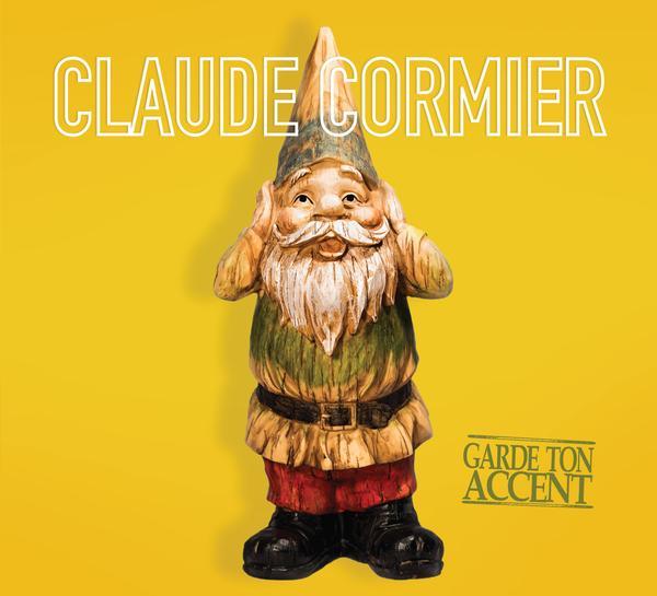 Claude Cormier - Garde ton accent