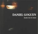 Daniel Goguen - Juste toi et moi