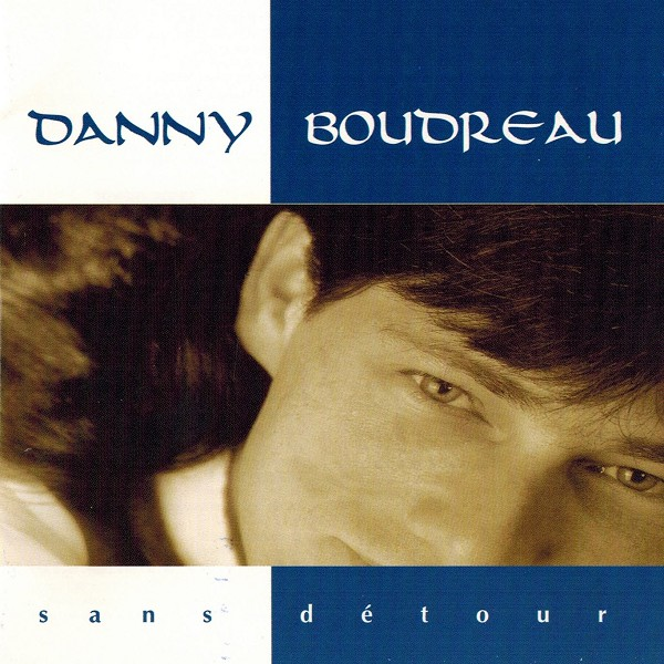 Danny Boudreau - Sans détour
