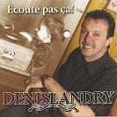 Denis Landry - Écoute pas ça