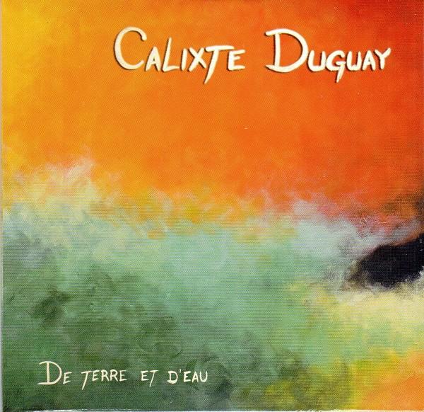 Calixte Duguay - De terre et d'eau