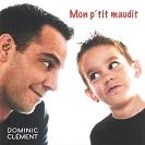 Dominic Clément - Mon p'tit maudit