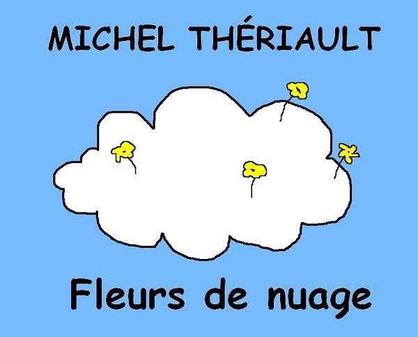 Michel Thériault - Fleurs de nuage