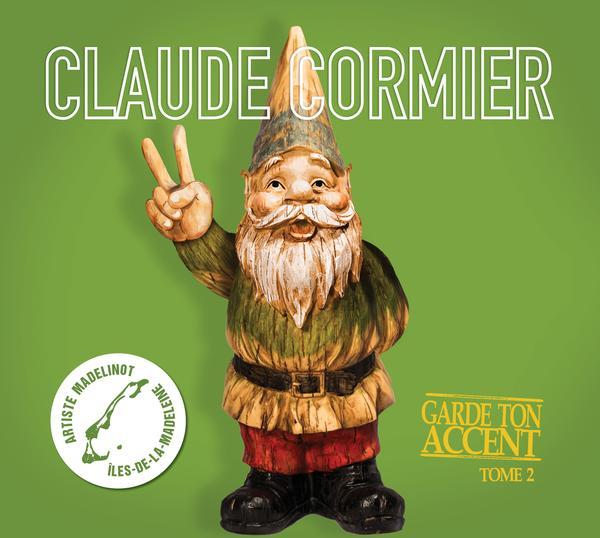 Claude Cormier - Garde ton accent - Tome 2