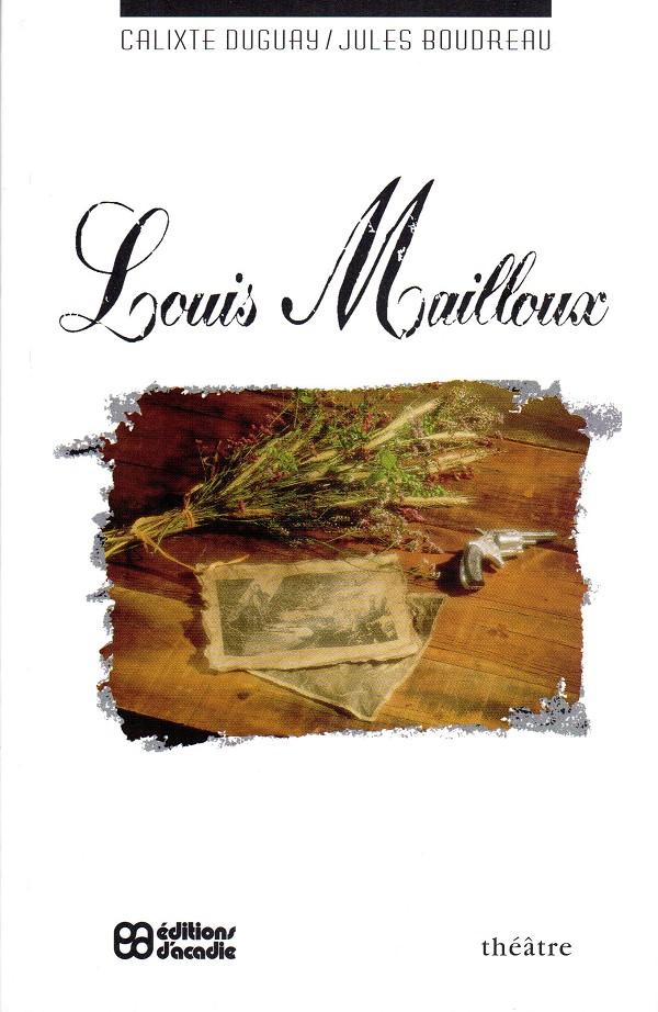 Calixte Duguay - Musical Louis Mailloux