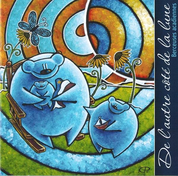 Artistes variés - Berceuses acadiennes - De l'autre côté de la lune