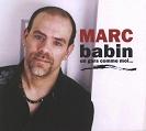 Marc Babin - Un gars comme moi...