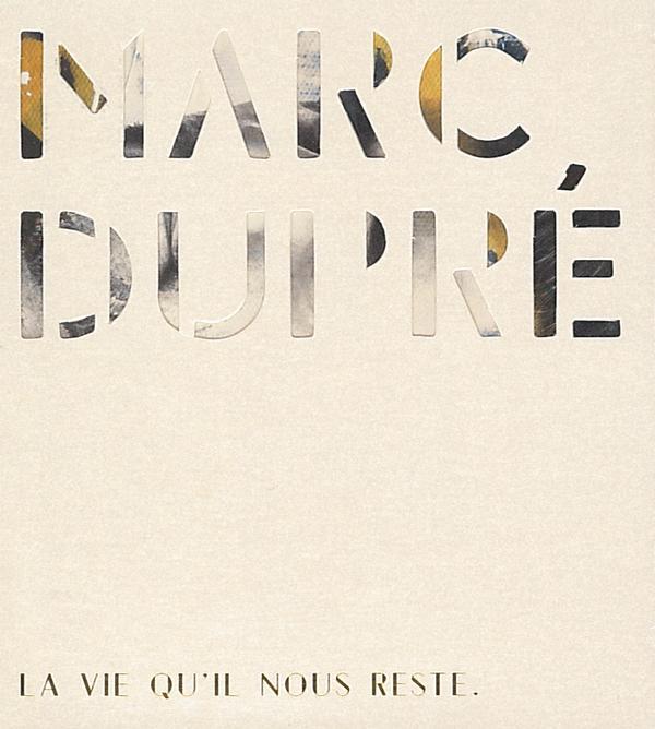 Marc Dupré - La vie qu'il nous reste