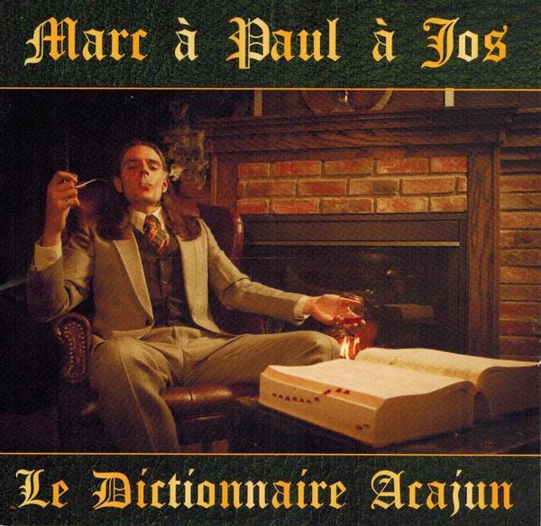 Marc à Paul à Jos - Le Dictionnaire Acajun