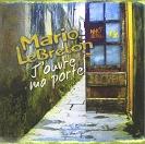 Mario LeBreton - J'ouvre ma porte