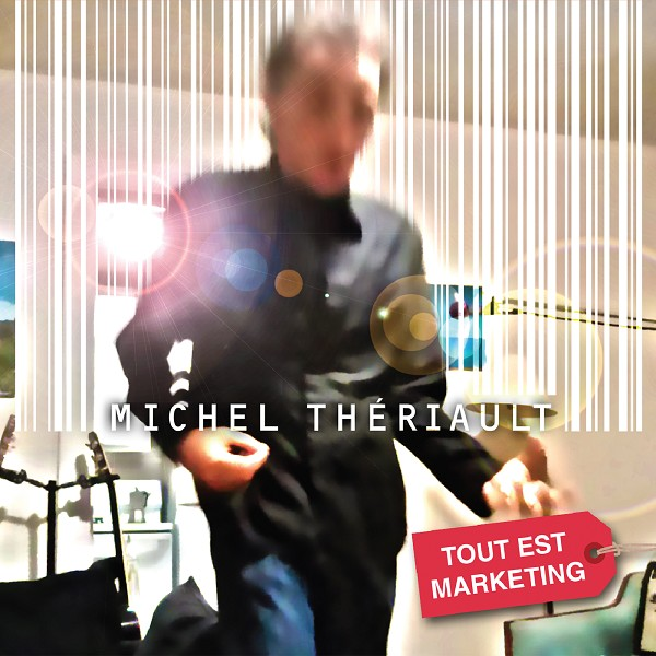 Michel Thériault - Tout est marketing