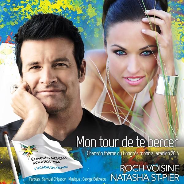 Roch Voisine et Natasha St-Pier - Mon tour de te bercer - Chanson thème du Congrès mondial acadien 2014