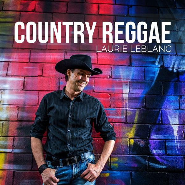Laurie LeBlanc - Country Reggae