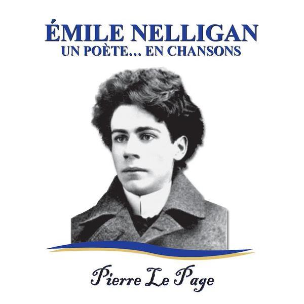 Pierre Le Page - Émile Nelligan... Un poète en chansons