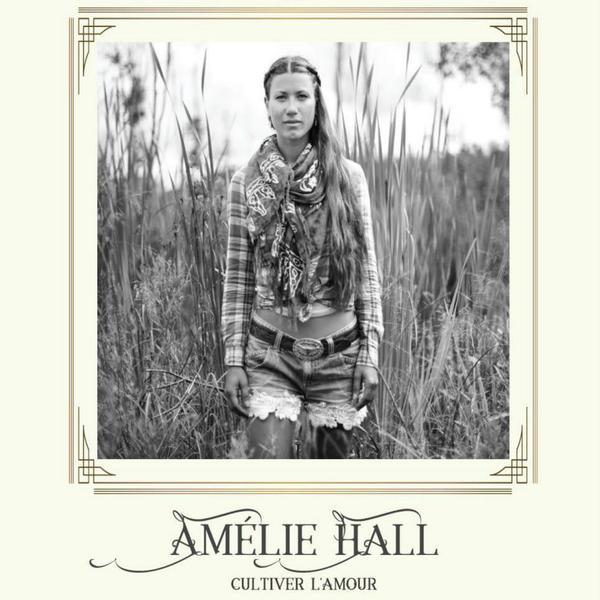 Amélie Hall - Cultiver l'amour