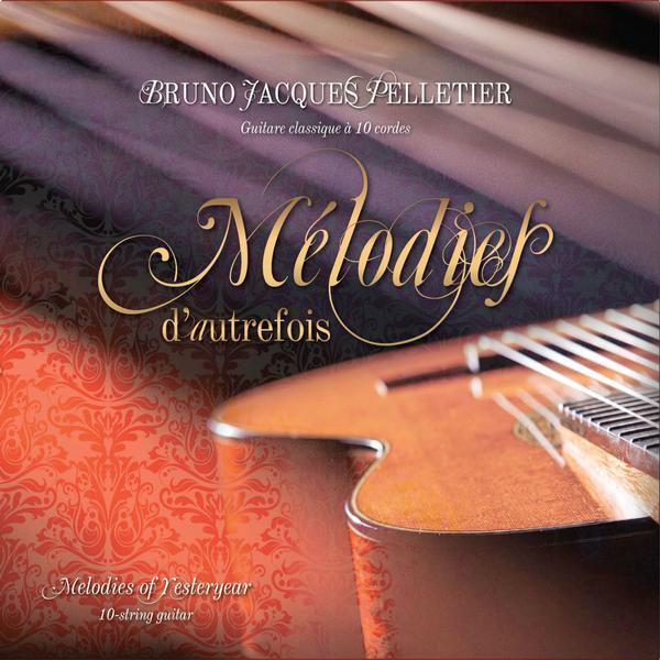 Bruno Jacques Pelletier - Mélodies d'autrefois