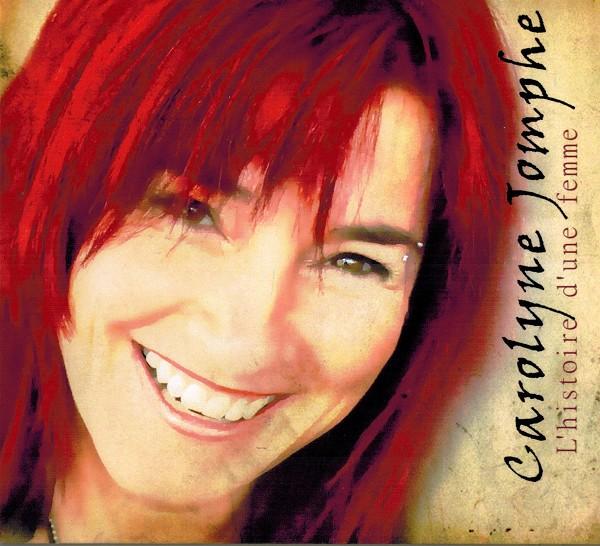 Carolyne Jomphe - L'histoire d'une femme
