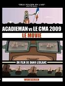 Acadieman - Acadieman vs le cma 2009