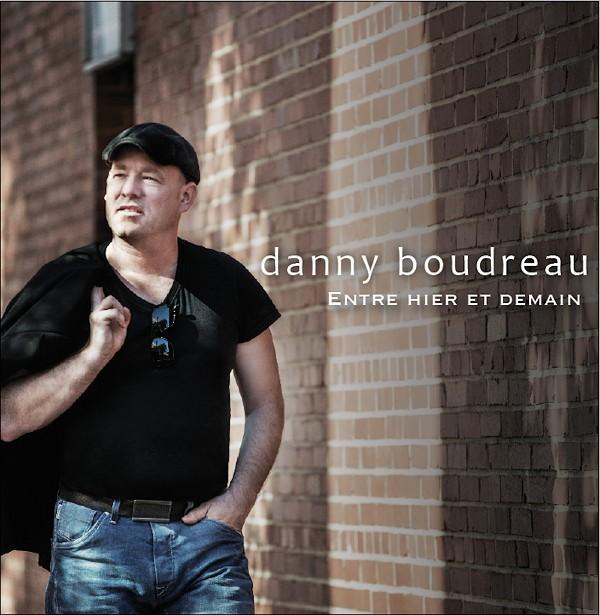 Danny Boudreau - Entre hier et demain