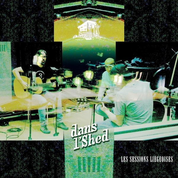 dans l'Shed - Les sessions Liégeoises (album EP)