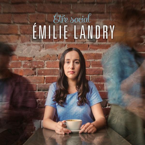 Émilie Landry - Être social (album EP)
