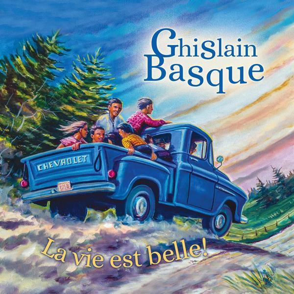 Ghislain Basque - La vie est belle