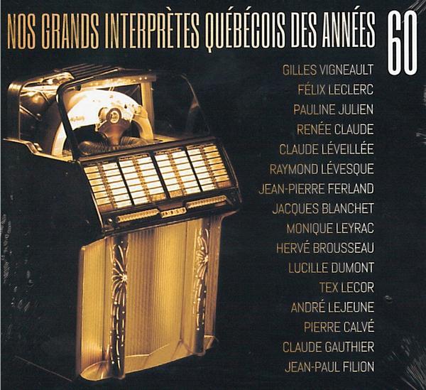 Nos grands interprètes Québécois des années 60 - Compilation