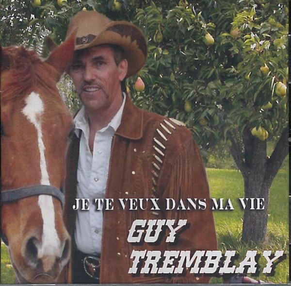 Guy Tremblay - Je te veux dans ma vie