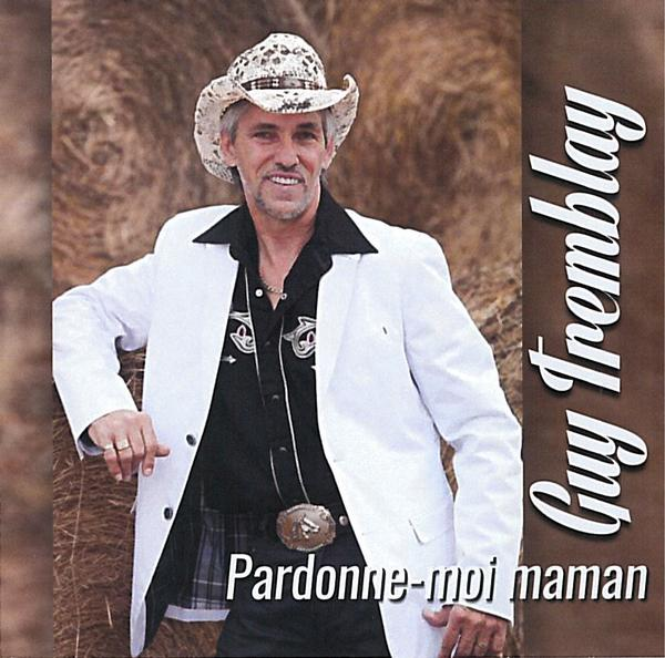 Guy Tremblay - Pardonne-moi maman