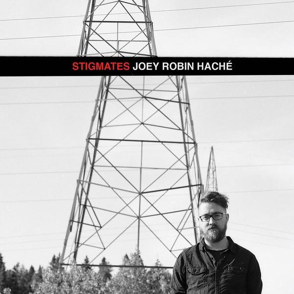 Joey Robin Haché - Stigmates