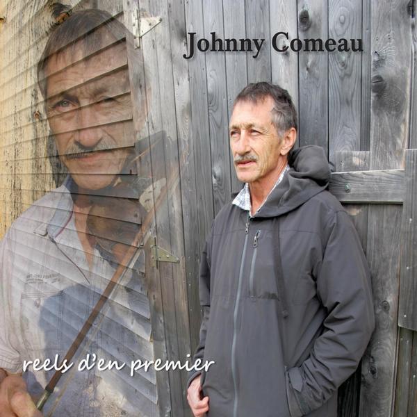Johnny Comeau - Reels d'en premier
