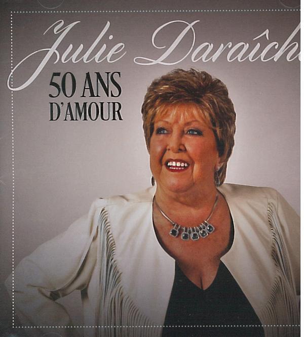 Julie Daraîche - 50 ans d'amour