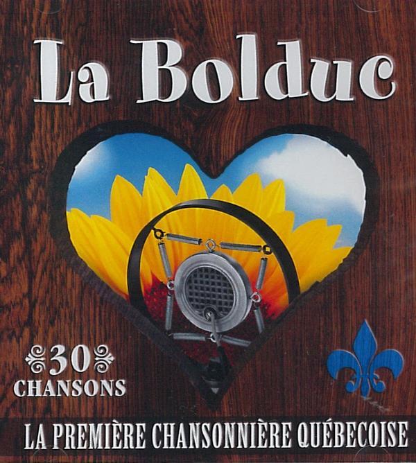 La Bolduc - 30 chansons - La première chansonnière Québécoise
