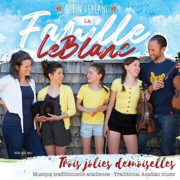 La Famille LeBlanc (Robin LeBlanc) - Trois jolies demoiselles