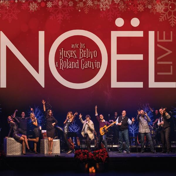 Les Muses, Bélivo & Roland Gauvin - Noël (Live)