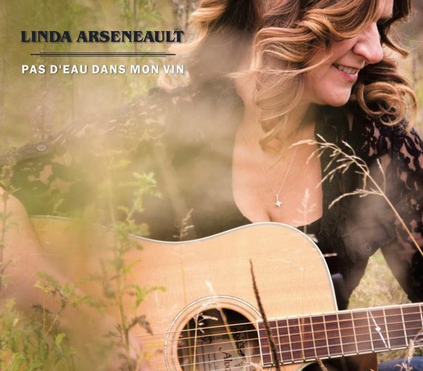Linda Arseneault - Pas d'eau dans mon vin