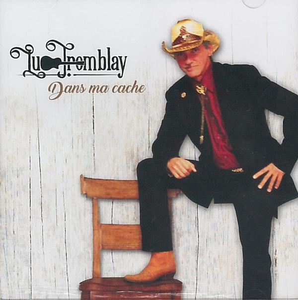 Luc Tremblay - Dans ma cache