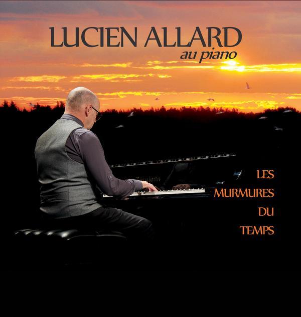 Lucien Allard - Les murmures du temps
