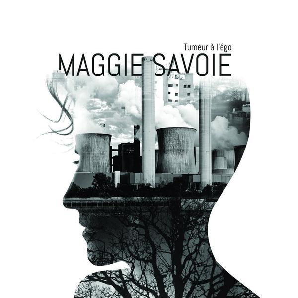 Maggie Savoie - Tumeur à l'égo