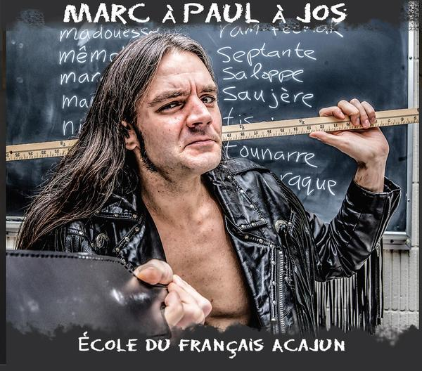 Marc à Paul à Jos - École du français Acajun