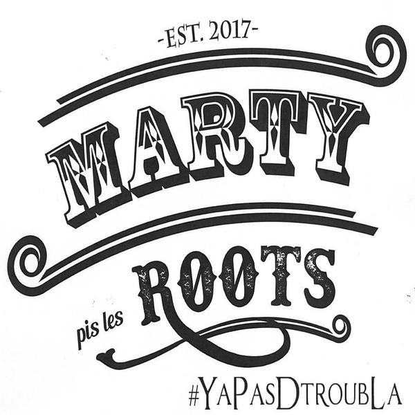 Marty pis les Roots - Y'a pas d'troubl'là