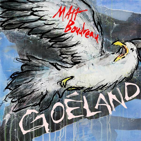 Matt Boudreau - Goéland
